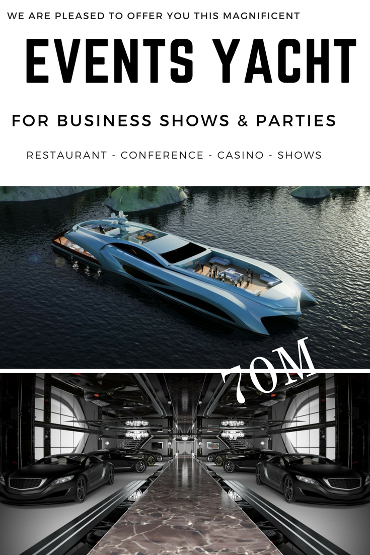 70m Events Yacht New Build - Ideal for conference, parties, Casino, Trade Shows.